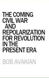 The Coming Civil War and Repolarization for Revolution in the Present Era
